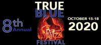 The 8th Annual True Blue Jazz Festival