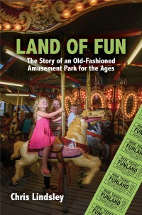 Book Launch - Land of Fun:The Story of an Old-Fashioned Amusement Park for the Ages