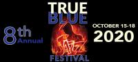 The 8thAnnualTrue Blue JazzFestival