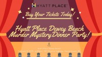 Hyatt Place Dewey Beach Murder Mystery Dinner Party