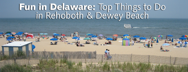 Top 8 Things To Do In Rehoboth And Dewey Beach Delaware
